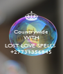 Countrywide WITH Sandton LOST LOVE SPELLS  +27731356845 - Personalised Poster A4 size