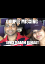 COUPLE MISSING  SINCE MALAM JUMAAT - Personalised Poster A4 size