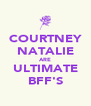 COURTNEY NATALIE ARE ULTIMATE BFF'S - Personalised Poster A4 size