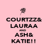 ♥COURTZZ& ♥LAURAA AND ♥ASH& ♥KATIE!! - Personalised Poster A4 size
