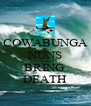 COWABUNGA NUNS WILL BRING  DEATH - Personalised Poster A4 size