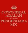 COWO IDEAL ADALAH SEORANG PENGENDARA MX - Personalised Poster A4 size
