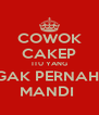 COWOK CAKEP ITU YANG GAK PERNAH  MANDI  - Personalised Poster A4 size