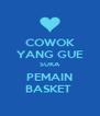 COWOK YANG GUE SUKA PEMAIN BASKET  - Personalised Poster A4 size