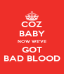 COZ BABY NOW WE'VE GOT BAD BLOOD - Personalised Poster A4 size