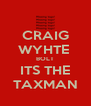 CRAIG WYHTE  BOLT ITS THE TAXMAN - Personalised Poster A4 size
