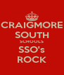 CRAIGMORE SOUTH SCHOOLS SSO's ROCK - Personalised Poster A4 size