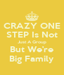 CRAZY ONE STEP Is Not Just A Group But We're Big Family - Personalised Poster A4 size