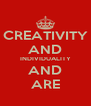 CREATIVITY AND INDIVIDUALITY AND ARE - Personalised Poster A4 size