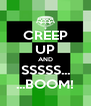 CREEP UP AND SSSSS... ...BOOM! - Personalised Poster A4 size