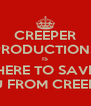 CREEPER PRODUCTIONS IS HERE TO SAVE YOU FROM CREEPERS - Personalised Poster A4 size