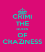 CRIMI THE QUEEN OF CRAZINESS - Personalised Poster A4 size