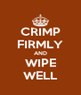 CRIMP FIRMLY AND WIPE WELL - Personalised Poster A4 size
