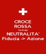 CROCE ROSSA 7 principi NEUTRALITA' Fiducia -> Azione - Personalised Poster A4 size