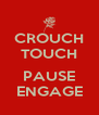CROUCH TOUCH   PAUSE ENGAGE - Personalised Poster A4 size