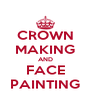 CROWN MAKING AND FACE PAINTING - Personalised Poster A4 size
