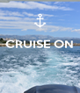 CRUISE ON    - Personalised Poster A4 size