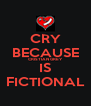 CRY BECAUSE CRISTIAN GREY IS FICTIONAL - Personalised Poster A4 size