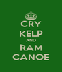 CRY KELP AND RAM CANOE - Personalised Poster A4 size