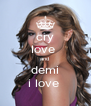 cry love  and  demi i love  - Personalised Poster A4 size