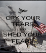 CRY YOUR TEARS AND SHED YOUR FEARS - Personalised Poster A4 size