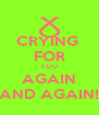 CRYING  FOR YOU AGAIN AND AGAIN! - Personalised Poster A4 size