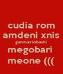 cudia rom amdeni xnis ganmavlobashi megobari  meone ((( - Personalised Poster A4 size