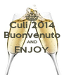 Culi 2014 Buonvenuto AND ENJOY  - Personalised Poster A4 size