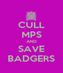 CULL MPS AND SAVE BADGERS - Personalised Poster A4 size
