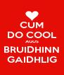 CUM DO COOL AGUS BRUIDHINN GAIDHLIG - Personalised Poster A4 size
