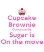 Cupcake Brownie Cottoncandy Sugar is On the move - Personalised Poster A4 size