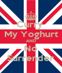 Curry  My Yoghurt AND No Surrender - Personalised Poster A4 size