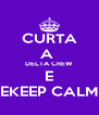 CURTA A  DELTA CREW E EKEEP CALM - Personalised Poster A4 size