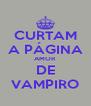 CURTAM A PÁGINA AMOR DE VAMPIRO - Personalised Poster A4 size