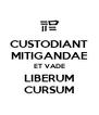 CUSTODIANT MITIGANDAE ET VADE LIBERUM CURSUM - Personalised Poster A4 size