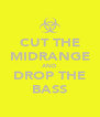 CUT THE MIDRANGE AND DROP THE BASS - Personalised Poster A4 size