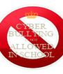 CYBER BULLYING IS NOT ALLOWED IN SCHOOL - Personalised Poster A4 size