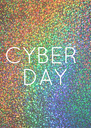 CYBER  DAY - Personalised Poster A4 size