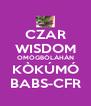 CZAR WISDOM OMÓGBÓLÁHÀN KÒKÚMÓ BABS-CFR - Personalised Poster A4 size