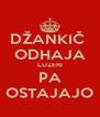 DŽANKIČ  ODHAJA LUZERI PA OSTAJAJO - Personalised Poster A4 size
