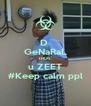 D  GeNaRaL tHUG u ZEET #Keep calm ppl - Personalised Poster A4 size