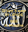 D'ont Keep STUPIDE AND BEE A Muslim - Personalised Poster A4 size