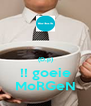 (D.p) !! goeie MoRGeN - Personalised Poster A4 size