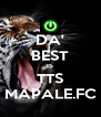 DA' BEST IS TTS MAPALE.FC - Personalised Poster A4 size