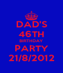 DAD'S 46TH BIRTHDAY PARTY 21/8/2012 - Personalised Poster A4 size
