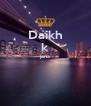 Daikh k jana   - Personalised Poster A4 size
