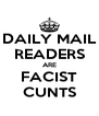 DAILY MAIL READERS ARE FACIST CUNTS - Personalised Poster A4 size
