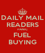 DAILY MAIL READERS PANIC FUEL BUYING - Personalised Poster A4 size