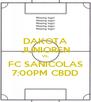 DAKOTA JUNIOREN VS. FC SANICOLAS 7:00PM CBDD - Personalised Poster A4 size