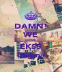 DAMN! WE LOVE EKS5 Stigma - Personalised Poster A4 size